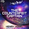Book Release: THE COUNTERFEIT CAPTAIN<br />(Audio Book)